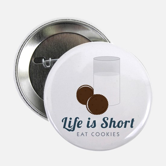 "Life is Short 2.25"" Button"