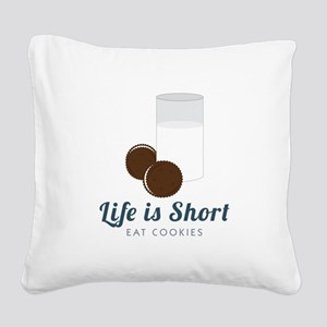Life is Short Square Canvas Pillow