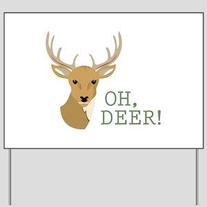 Oh, Deer! Yard Sign
