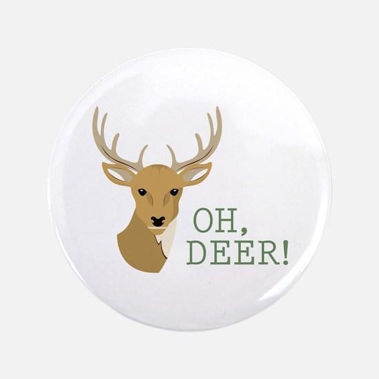 """Oh, Deer! 3.5"""" Button"""