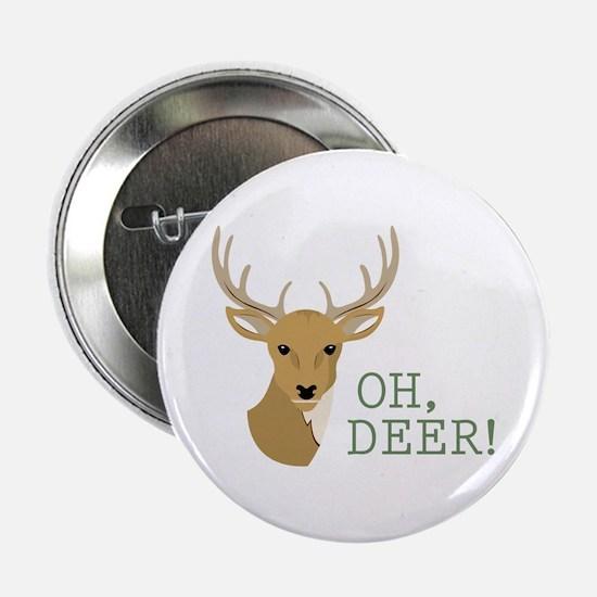 """Oh, Deer! 2.25"""" Button"""