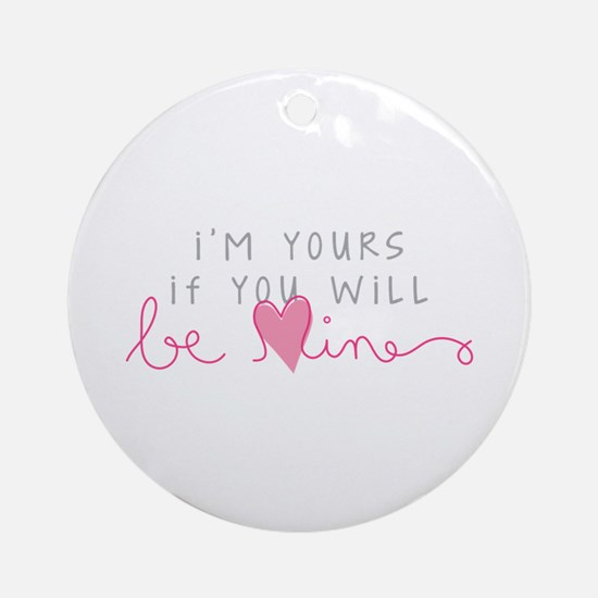 Im Yours Ornament (Round)