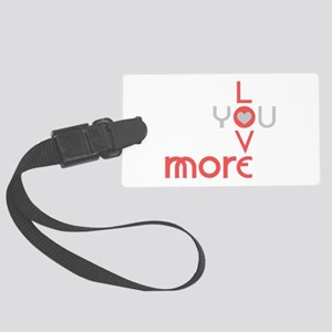 Love You More Luggage Tag