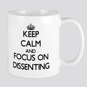 Keep Calm and focus on Dissenting Mugs