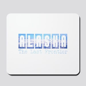 Alaska . . . The Last Frontie Mousepad