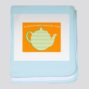 Tea Kettle Whistle While They Work baby blanket