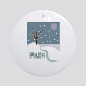Snow Days Are The Best Days! Ornament (Round)