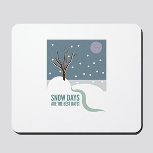 Snow Days Are The Best Days! Mousepad