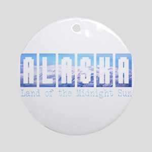 Alaska . . . Land of the Midn Ornament (Round)