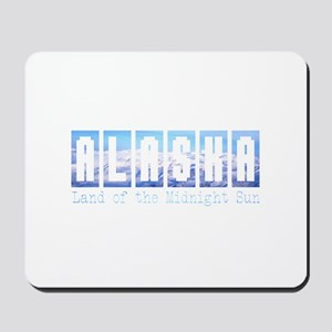 Alaska . . . Land of the Midn Mousepad