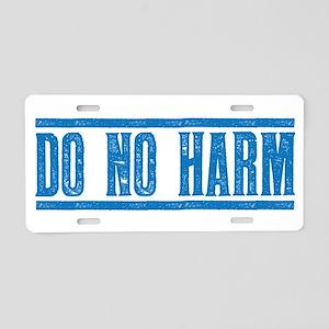 Do No Harm Aluminum License Plate