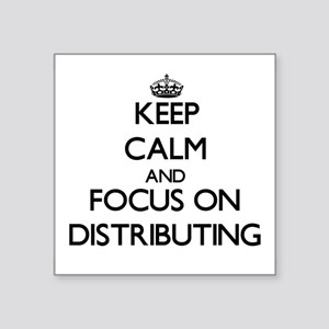 Keep Calm and focus on Distributing Sticker