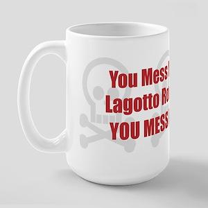 Mess With Lagotto Large Mug