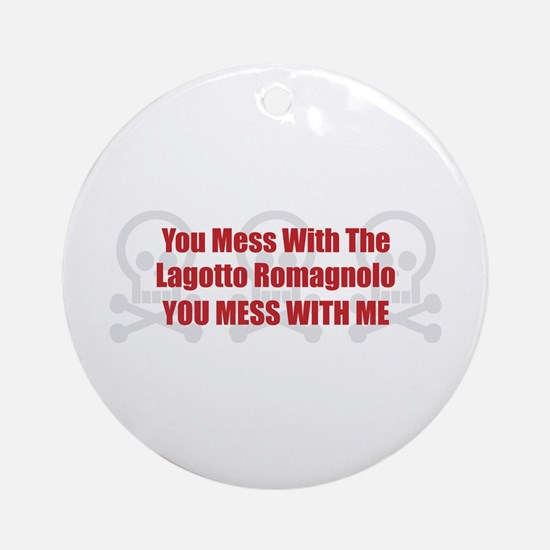 Mess With Lagotto Ornament (Round)