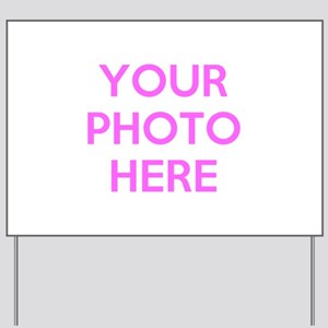 Customize photos Yard Sign