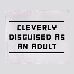 Cleverly Disguised As An Adult Throw Blanket