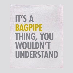 Its A Bagpipe Thing Throw Blanket