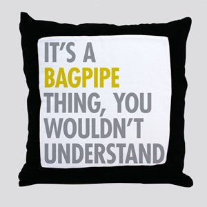Its A Bagpipe Thing Throw Pillow