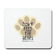 Don't Feed The Bears Mousepad