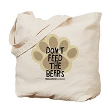 Don't Feed The Bears Tote Bag