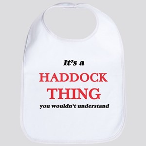 It's a Haddock thing, you wouldn' Baby Bib