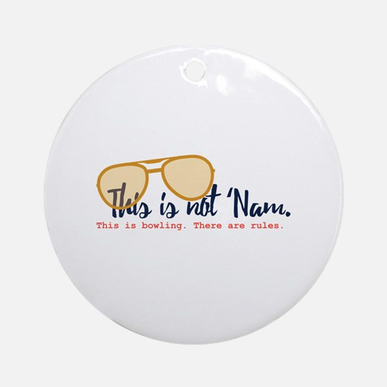 this is not 'nam Round Ornament