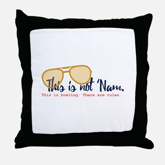 this is not 'nam Throw Pillow