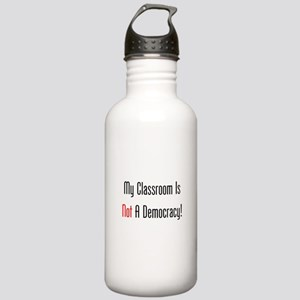 My Classroom Is NOT A Democracy! Water Bottle
