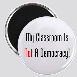 My Classroom Is NOT A Democracy! Magnets
