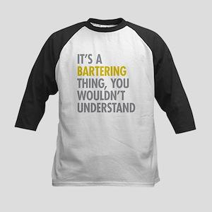 Its A Bartering Thing Kids Baseball Jersey