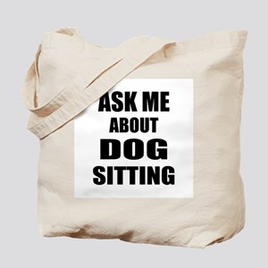 Ask me about Dog sitting Tote Bag