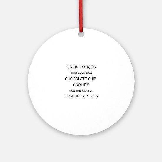 Raisin Cookies that look like Choco Round Ornament