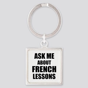 Ask me about French lessons Keychains
