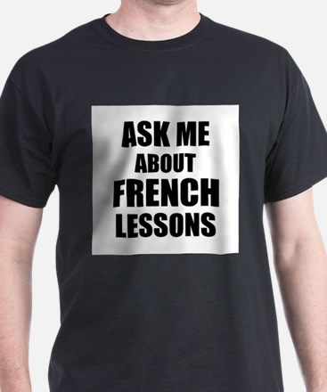 Ask me about French lessons T-Shirt