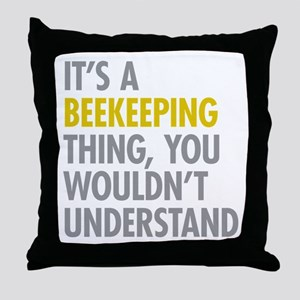 Its A Beekeeping Thing Throw Pillow