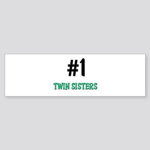 Number 1 TWIN SISTERS Bumper Sticker
