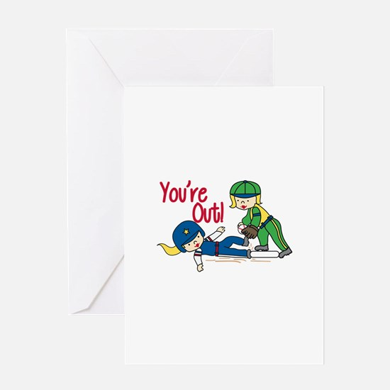 Youre Out! Greeting Cards