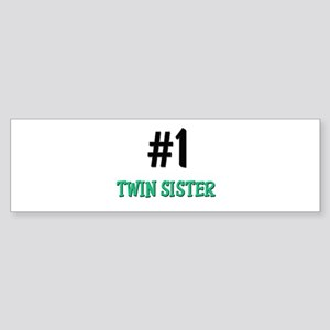 Number 1 TWIN SISTER Bumper Sticker
