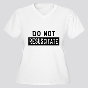 Do Not RESUSCITATE Plus Size T-Shirt