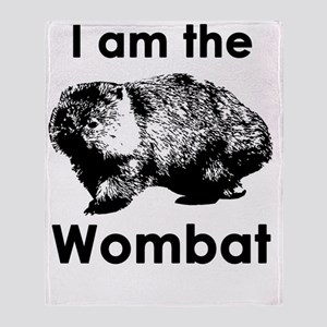 I am the Wombat  Throw Blanket
