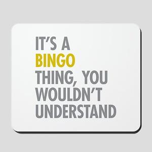 Its A Bingo Thing Mousepad