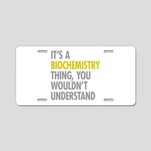 Its A Biochemistry Thing Aluminum License Plate