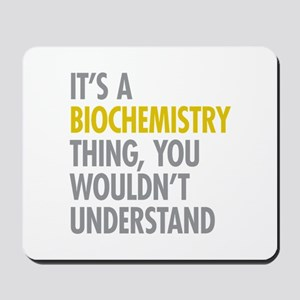 Its A Biochemistry Thing Mousepad