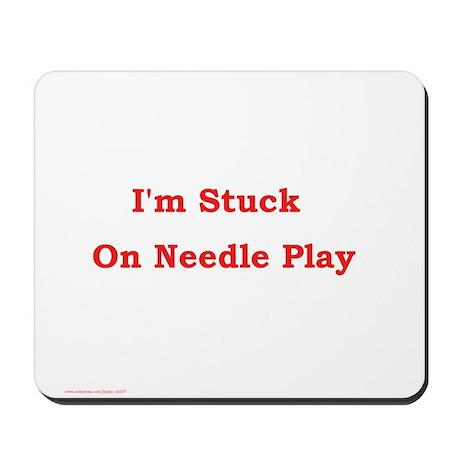 Stuck on Needle Play Mousepad