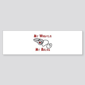 My Whistle Bumper Sticker