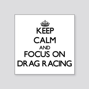 Keep Calm and focus on Drag Racing Sticker