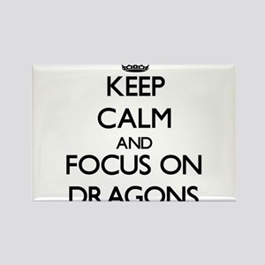 Keep Calm and focus on Dragons Magnets