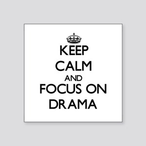 Keep Calm and focus on Drama Sticker