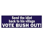 Send the Idiot Back to His Village Bumper Sticker