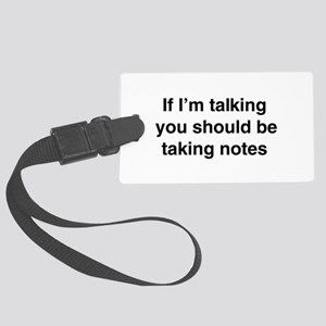 You should be taking notes Luggage Tag